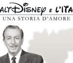 Documentario Walt Disney e l'italia, Una Storia d'amore