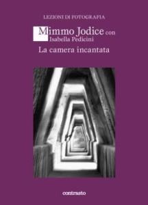 Mimmo Jodice - La Camera incantata